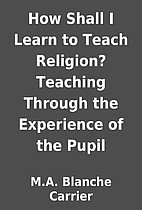 How Shall I Learn to Teach Religion?…