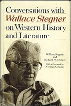 Conversations With Wallace Stegner on…
