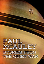 Stories From The Quiet War by Paul McAuley