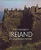 Ireland: An Illustrated History by John…