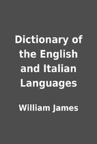Dictionary of the English and Italian…