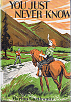 You just never know by Marion Garthwaite