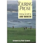 Touring Prose: writings on golf by Lorne…