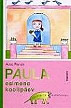 Paula esimene koolipäev by Aino Pervik