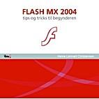 Flash MX 2004 : tips og tricks til…