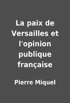 La paix de Versailles et l'opinion…