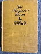 The Rogue's Moon by Robert W. Chambers