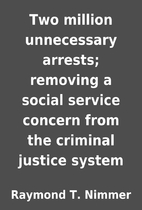 Two million unnecessary arrests; removing a…