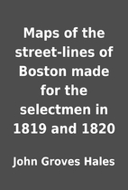 Maps of the street-lines of Boston made for…
