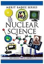 Nuclear Science (Merit Badge Series) by Boy…
