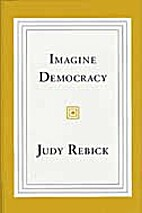 Imagine Democracy by Judy Rebick