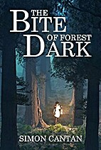 The Bite of Forest Dark by Simon Cantan