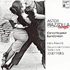 Piazzolla: Tango - Concerto pour Bandoneon…