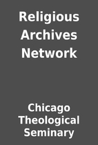 Religious Archives Network by Chicago…
