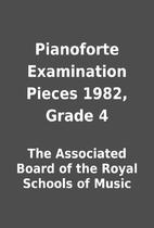 Pianoforte Examination Pieces 1982, Grade 4…