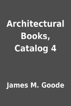 Architectural Books, Catalog 4 by James M.…
