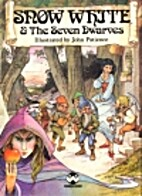 Snow White and the Seven Dwarves by John…