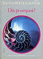 Dis, pourquoi ? by Collectif