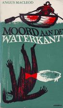 Moord aan de waterkant by Angus MacLeod