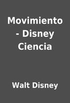 Movimiento - Disney Ciencia by Walt Disney