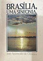 Brasília, uma sinfonia by José…