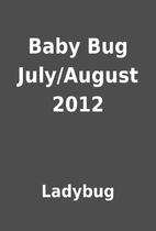 Baby Bug July/August 2012 by Ladybug