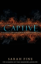 Captive: A Guard's Tale from Malachi's…