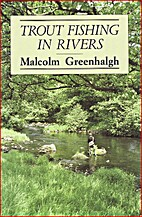 Trout Fishing in Rivers: The Fly and Its…