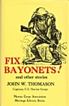 Fix bayonets! And other stories by John W.…