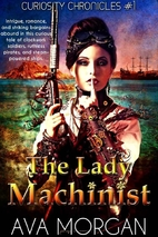 The Lady Machinist by Ava Morgan