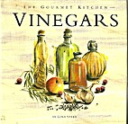 The Gourmet Kitchen: Vinegars by Gina Steer