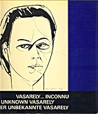 Vasarely... inconnu = The unknown Vasarely =…