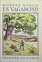 En vagabond (Danish Edition) by Morten Korch