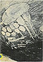 Gallery Of Aboriginal Australia- Report of…