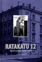 Ratakatu 12 : Suojelupoliisi 1949-2009 by…