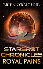 Royal Pains (The Starshot Chronicles Book 1)…