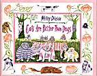 Cats Are Better Than Dogs by Missy Dizick