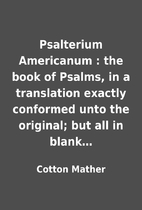 Psalterium Americanum : the book of Psalms,…