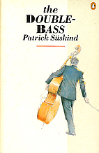 The Double Bass by PATRICK SUSKIND