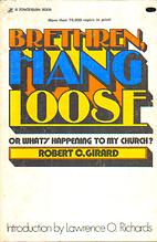 Brethren, Hang Loose by Robert C. Girard