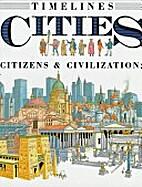 Cities: Citizens & Civilizations (Timelines)…