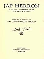 Jap Herron : a novel written from the Ouija…