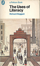The Uses of Literacy by Richard Hoggart