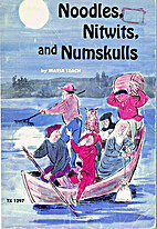 Noodles, Nitwits, and Numskulls by Maria…