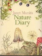 Janet Marsh's Nature Diary by Janet Marsh