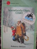 Somebody Else's Child by Roberta Silman