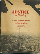 Justice at Nuernberg; a pictorial record of…