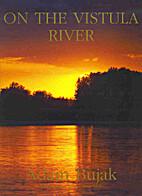 On The Vistula River by Adam Bujak