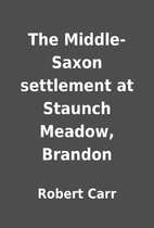 The Middle-Saxon settlement at Staunch…