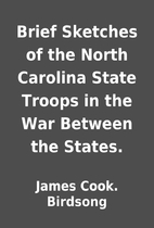 Brief Sketches of the North Carolina State…